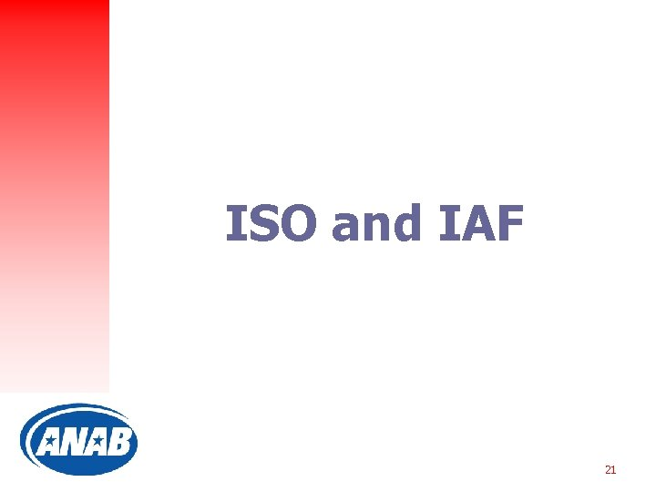 ISO and IAF 21