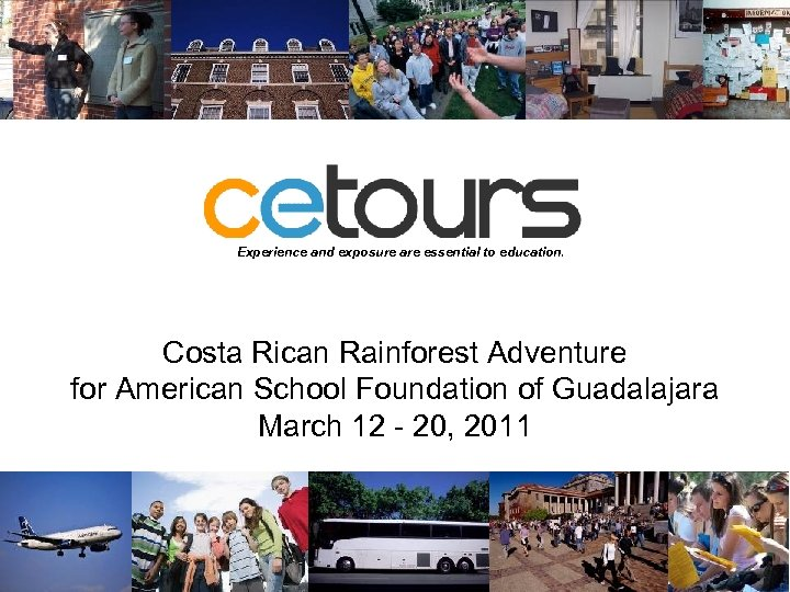 Experience and exposure are essential to education. Costa Rican Rainforest Adventure for American School