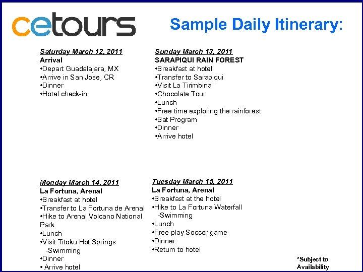 Sample Daily Itinerary: Saturday March 12, 2011 Arrival • Depart Guadalajara, MX • Arrive