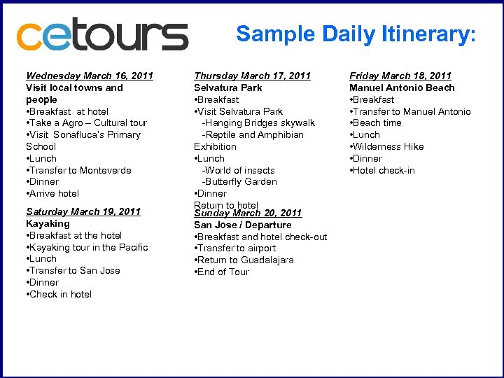 Sample Daily Itinerary: Wednesday March 16, 2011 Visit local towns and people • Breakfast