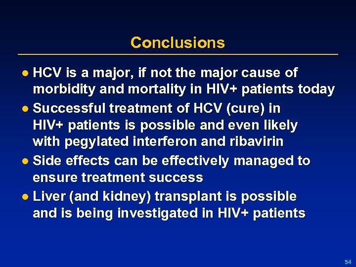 Conclusions l HCV is a major, if not the major cause of morbidity and