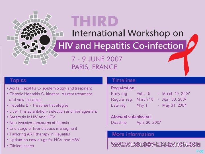 Topics Timelines Registration: • Acute Hepatitis C- epidemiology and treatment Early reg. Feb. 15