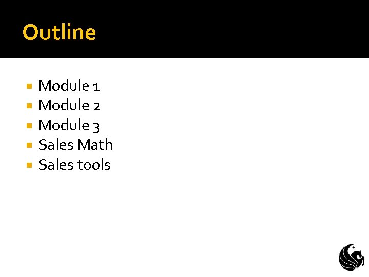 Outline Module 1 Module 2 Module 3 Sales Math Sales tools