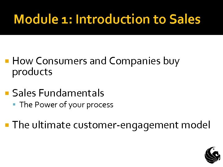 Module 1: Introduction to Sales How Consumers and Companies buy products Sales Fundamentals The