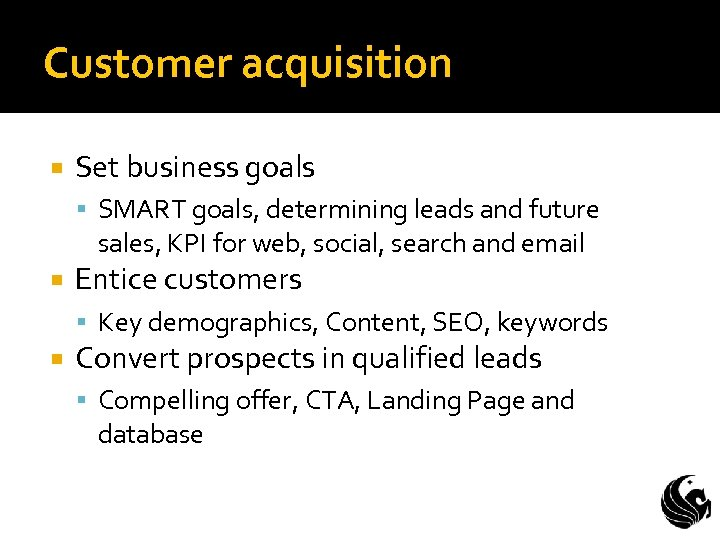 Customer acquisition Set business goals SMART goals, determining leads and future sales, KPI for