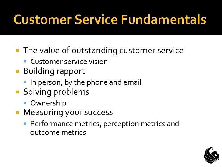 Customer Service Fundamentals The value of outstanding customer service Customer service vision Building rapport