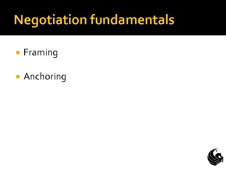 Negotiation fundamentals Framing Anchoring