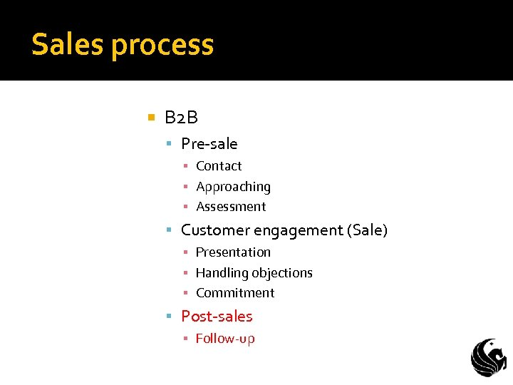 Sales process B 2 B Pre-sale ▪ Contact ▪ Approaching ▪ Assessment Customer engagement