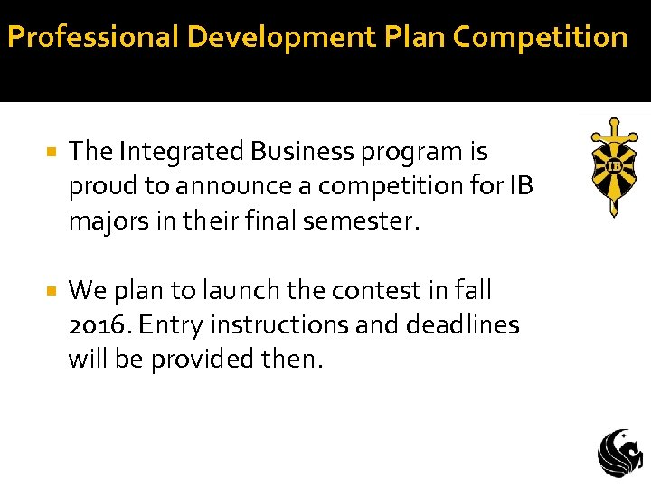 Professional Development Plan Competition The Integrated Business program is proud to announce a competition