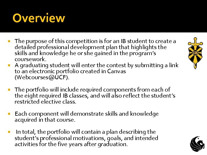 Overview The purpose of this competition is for an IB student to create a