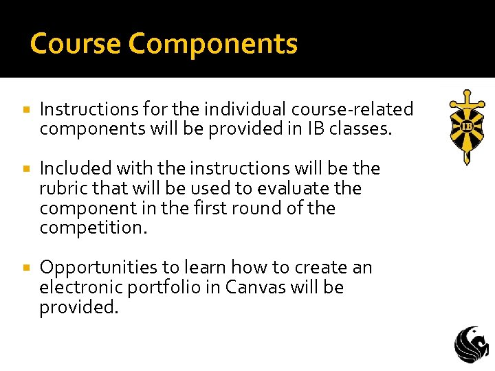 Course Components Instructions for the individual course-related components will be provided in IB classes.