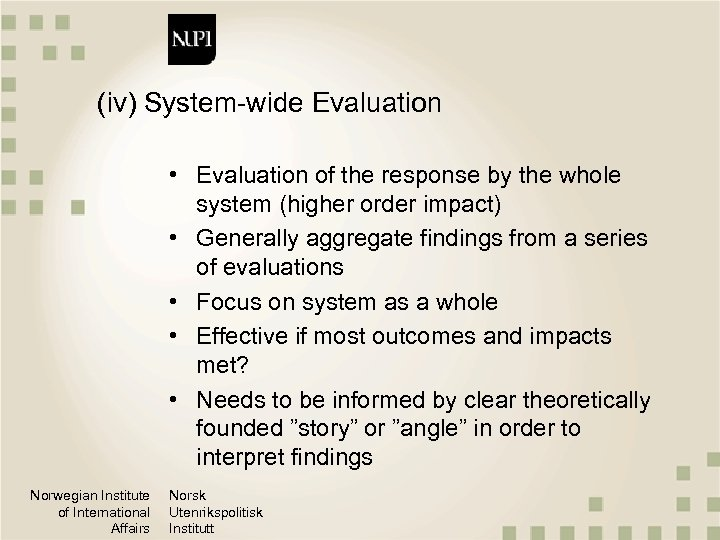 (iv) System-wide Evaluation • Evaluation of the response by the whole system (higher order