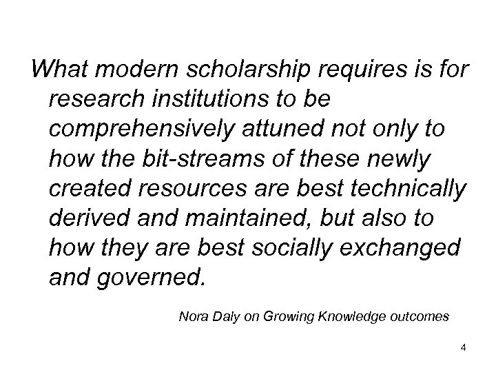 What modern scholarship requires is for research institutions to be comprehensively attuned not only