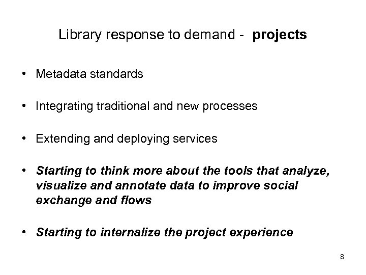 Library response to demand - projects • Metadata standards • Integrating traditional and new