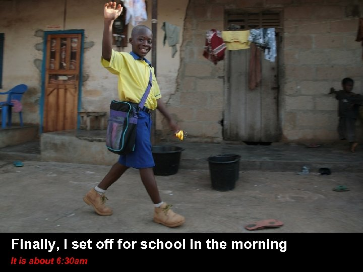 Finally, I set off for school in the I am setting off to go