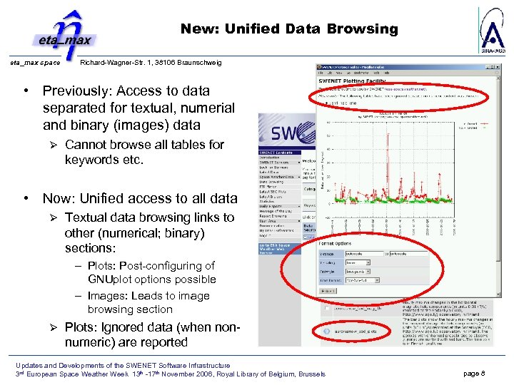 New: Unified Data Browsing eta_max space Richard-Wagner-Str. 1, 38106 Braunschweig • Previously: Access to