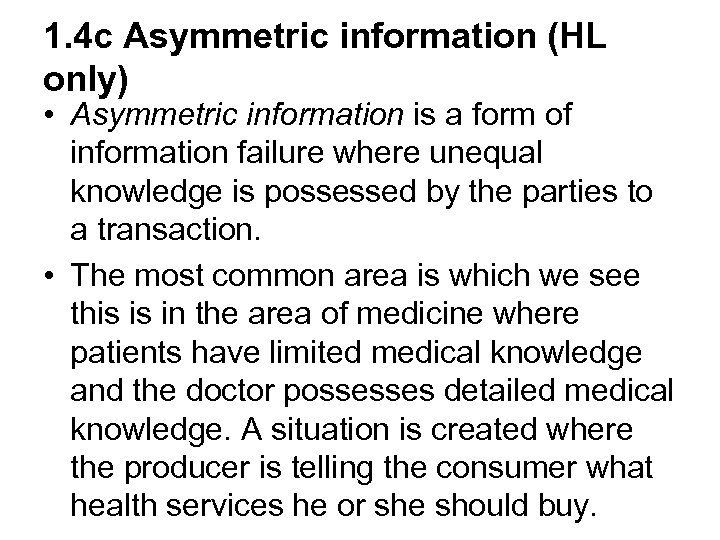 1. 4 c Asymmetric information (HL only) • Asymmetric information is a form of