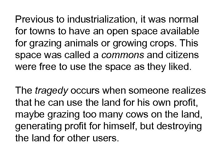 Previous to industrialization, it was normal for towns to have an open space available
