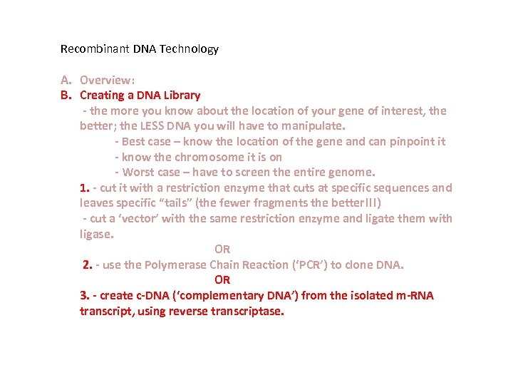 Recombinant DNA Technology A. Overview: B. Creating a DNA Library - the more you