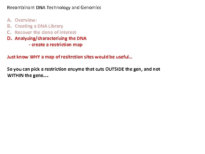 Recombinant DNA Technology and Genomics A. B. C. D. Overview: Creating a DNA Library
