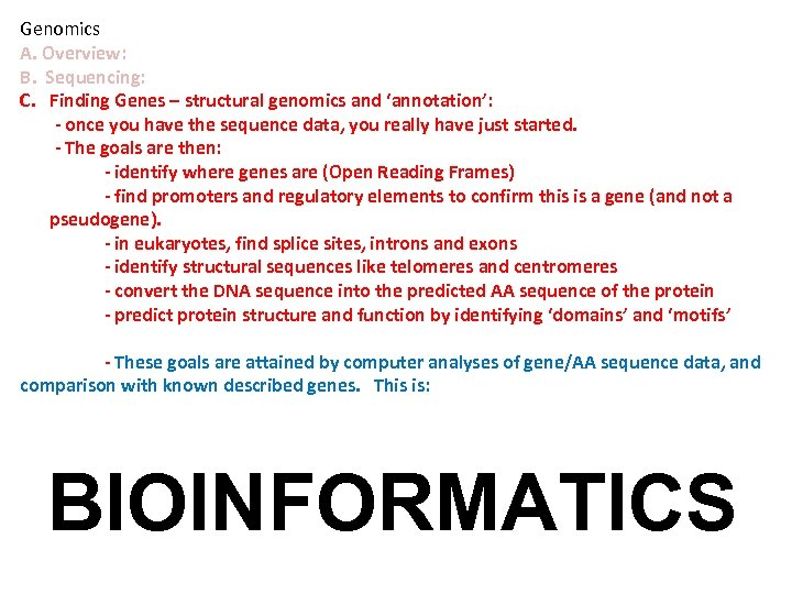 Genomics A. Overview: B. Sequencing: C. Finding Genes – structural genomics and 'annotation': -