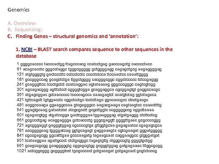 Genomics A. Overview: B. Sequencing: C. Finding Genes – structural genomics and 'annotation': 1.