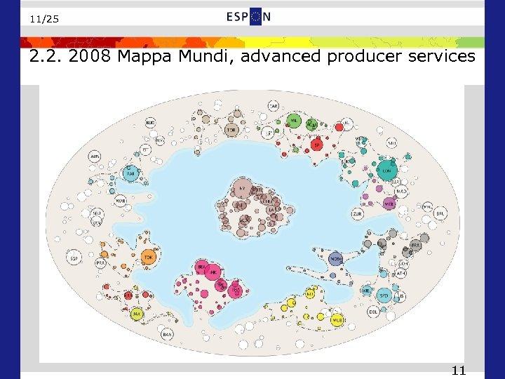 11/25 2. 2. 2008 Mappa Mundi, advanced producer services 11