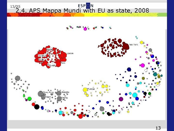 13/25 2. 4. APS Mappa Mundi with EU as state, 2008 13
