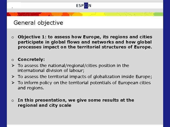 3/25 General objective o Objective 1: to assess how Europe, its regions and cities
