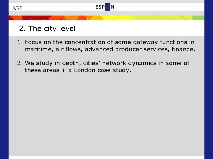 9/25 2. The city level 1. Focus on the concentration of some gateway functions