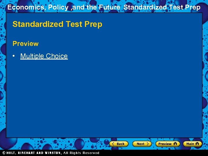 Economics, Policy , and the Future Standardized Test Prep Preview • Multiple Choice