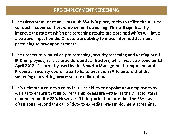 PRE-EMPLOYMENT SCREENING q The Directorate, once an Mo. U with SSA is in place,