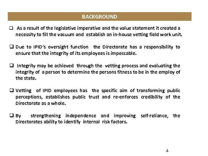 BACKGROUND q As a result of the legislative imperative and the value statement it