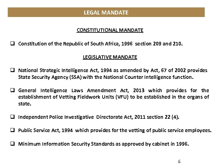 LEGAL MANDATE CONSTITUTIONAL MANDATE q Constitution of the Republic of South Africa, 1996 section