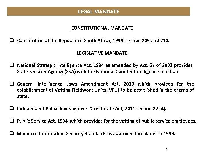 LEGAL MANDATE CONSTITUTIONAL MANDATE q Constitution of the Republic of South Africa, 1996 section