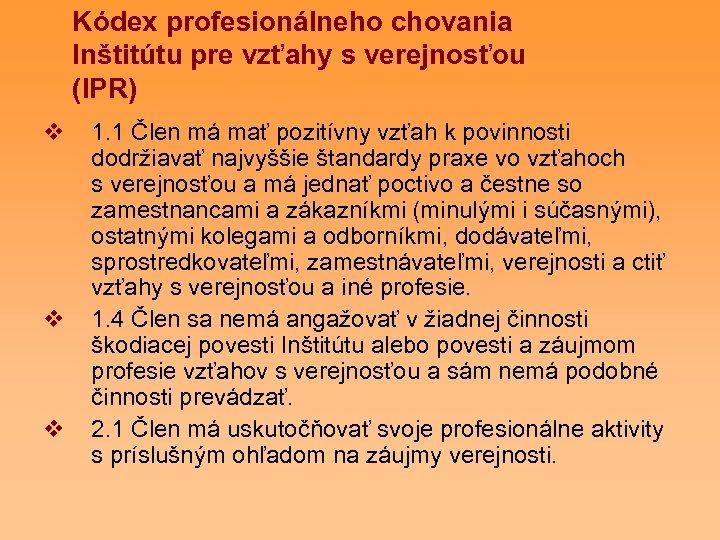 Kódex profesionálneho chovania Inštitútu pre vzťahy s verejnosťou (IPR) v v v 1. 1