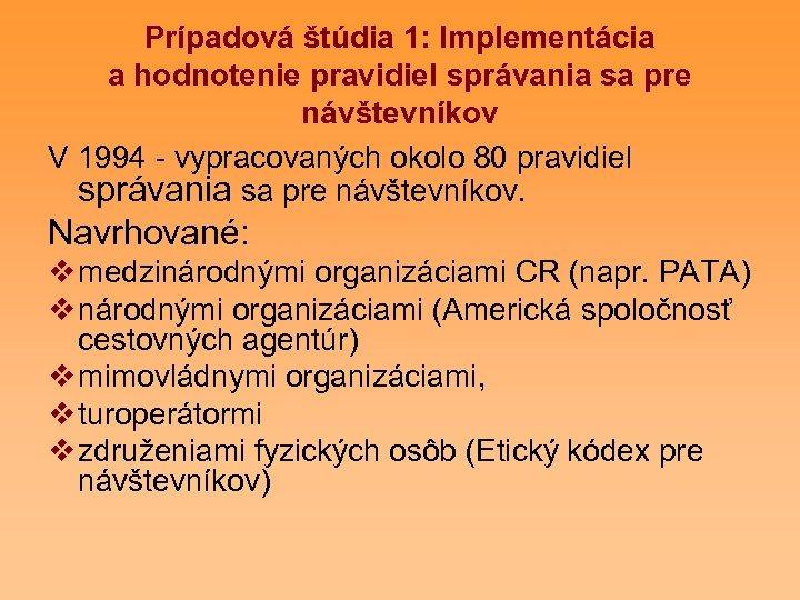 Prípadová štúdia 1: Implementácia a hodnotenie pravidiel správania sa pre návštevníkov V 1994 -