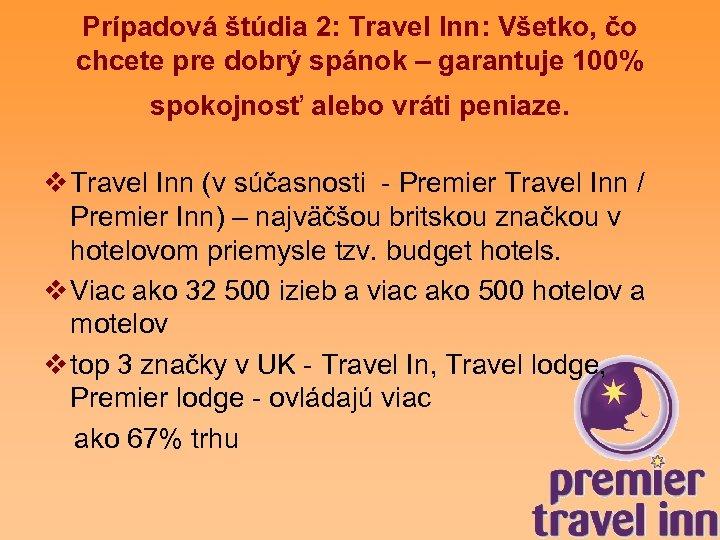 Prípadová štúdia 2: Travel Inn: Všetko, čo chcete pre dobrý spánok – garantuje 100%