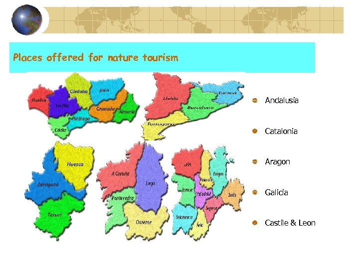 Places offered for nature tourism Andalusia Catalonia Aragon Galicia Castile & Leon