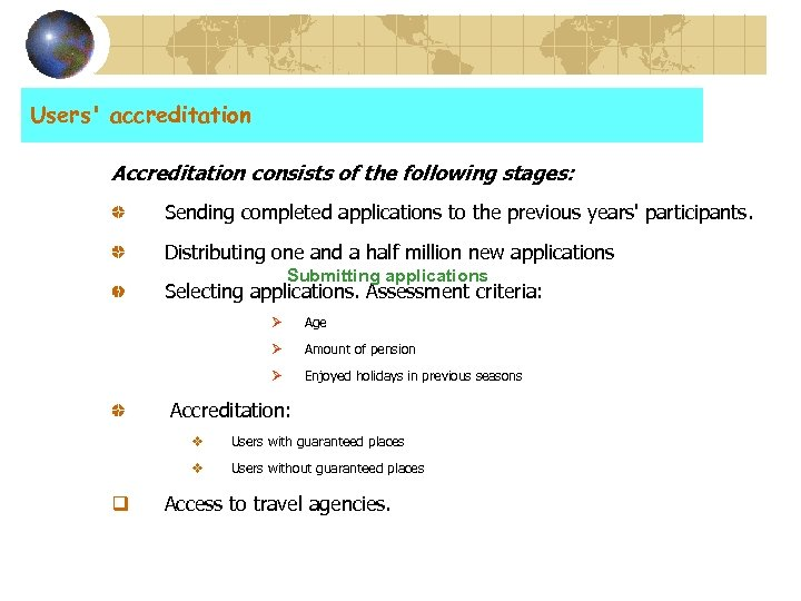 Users' accreditation Accreditation consists of the following stages: Sending completed applications to the previous