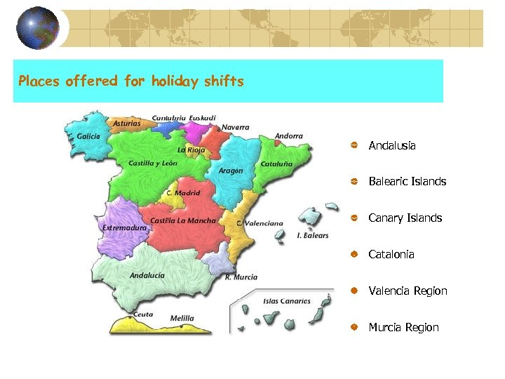 Places offered for holiday shifts Andalusia Balearic Islands Canary Islands Catalonia Valencia Region Murcia