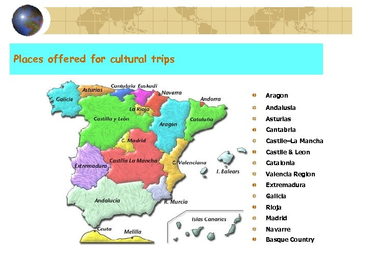 Places offered for cultural trips Aragon Andalusia Asturias Cantabria Castile–La Mancha Castile & Leon