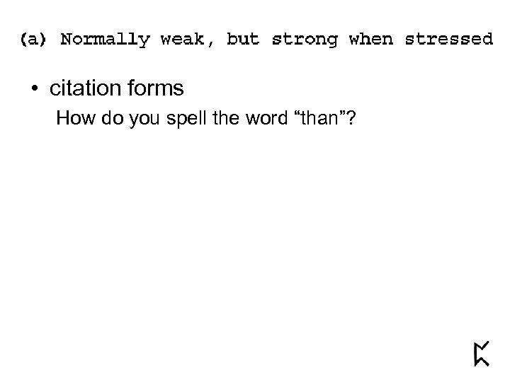"""• citation forms How do you spell the word """"than""""?"""