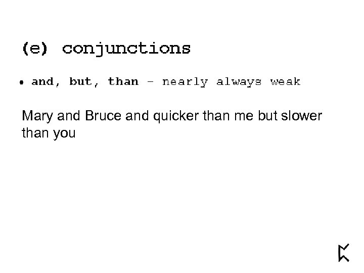 Mary and Bruce and quicker than me but slower than you