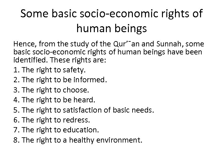 Some basic socio-economic rights of human beings Hence, from the study of the Qur'¯an