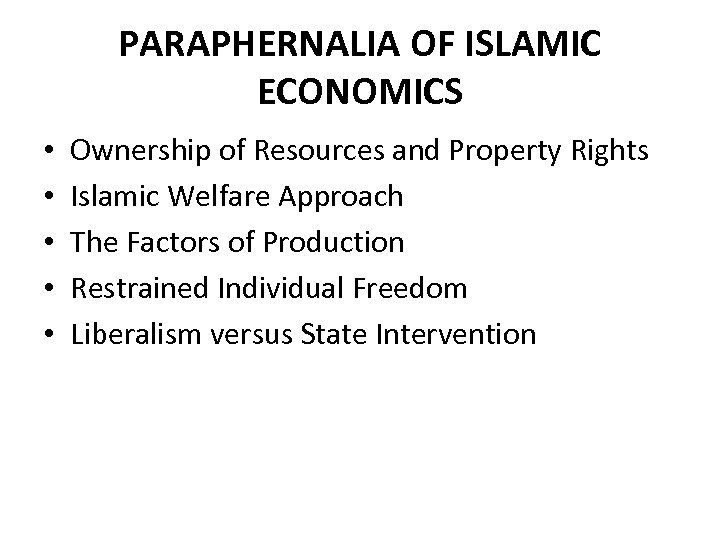 PARAPHERNALIA OF ISLAMIC ECONOMICS • • • Ownership of Resources and Property Rights Islamic