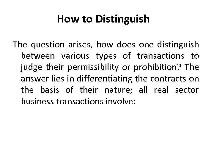 How to Distinguish The question arises, how does one distinguish between various types of
