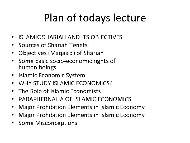 Plan of todays lecture • • • ISLAMIC SHARIAH AND ITS OBJECTIVES Sources of