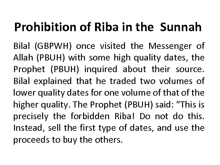 Prohibition of Riba in the Sunnah Bilal (GBPWH) once visited the Messenger of Allah