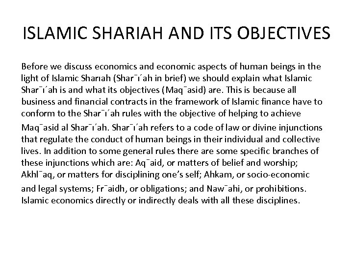 ISLAMIC SHARIAH AND ITS OBJECTIVES Before we discuss economics and economic aspects of human